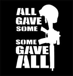 Soldier Military Decal All Gave Some Gave All Helmet Rifle Vinyl Window  Sticker