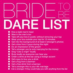 fun bride to be Dare List, how game are you to do all the things on this list or at least have fun trying.