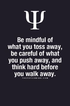 Be mindful of what you toss away...