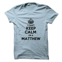 I cant keep calm Im a MATTHEW - #shirt for teens #tshirt inspiration. ORDER HERE => https://www.sunfrog.com/Names/I-cant-keep-calm-Im-a-MATTHEW-26904756-Guys.html?68278