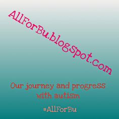 All For Bu: Year Two, Week 46 (98th Weekly Video!)....ABA, communicating, hearing test, progress videos, regression, sensory, sensory diet, side effects, sign language, stimming, taurine, video, autism