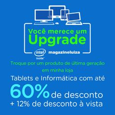 Você merece um upgrade Confira agora: https://www.magazinevoce.com.br/magazinevrshop