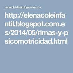 http://elenacoleinfantil.blogspot.com.es/2014/05/rimas-y-psicomotricidad.html