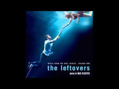 Max Richter - The Leftovers Season 2 Soundtrack ᴴᴰ - YouTube