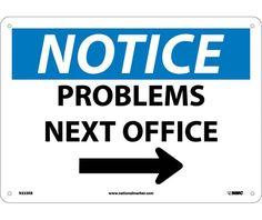 Notice, PROBLEMS NEXT OFFICE, ARROW, 10X14, .040 Aluminum