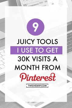 9 Juicy Tools I Use To Get 30K Website Visits A Month From Pinterest