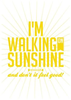 Image result for walking on sunshine