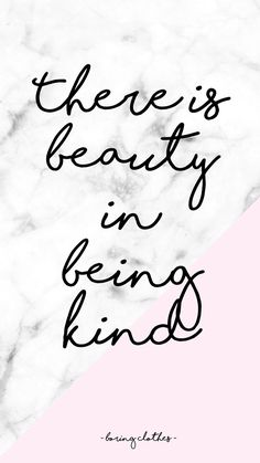 There Is Beauty In Being Kind | Quote