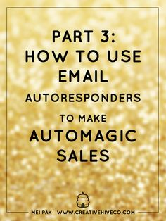 How to  use email autoresponders for automagic sales in your handmade business.