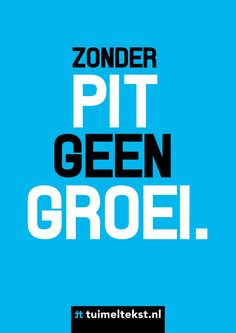 "tuimeltekst.nl on Twitter: ""Zonder pit geen groei. @tuimeltekst #ttekst https://t.co/jKrJDR4UvR"""