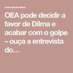 OEA pode decidir a favor de Dilma e acabar com o golpe – ouça a entrevista do…