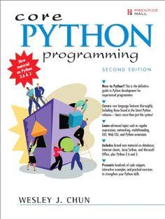Core Python Programming (2nd Edition): Wesley Chun: 9780132269933: Amazon.com: Books