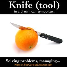 In a dream, a knife used as a tool can mean... More at TheCuriousDreamer... #dreammeaning #dreamsymbol
