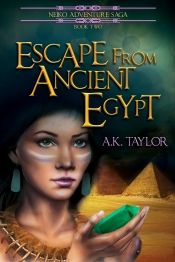 Escape from Ancient Egypt by AK Taylor - OnlineBookClub.org Book of the Day! @aktaylori @OnlineBookClub