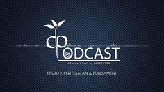 Penyesalan dan Punishment [dPodcast Eps 60]