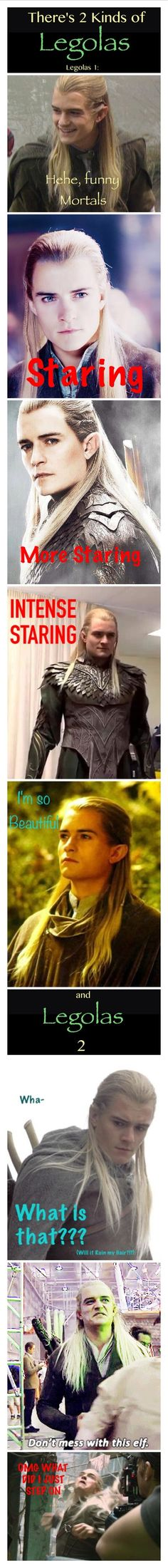 I just have to apologize to Orlando Bloom. I feel slightly evil pinning this. XD I'll go ahead and say that Legolas is one of my favorite characters, and I don't actually think of him as being a girly boy. (I also don't like him for looks, but simply because he's an interesting character.) ~ made by Samantha Morton /// LotR Legolas Humor Middle Earth funnies