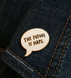 The Future Is Naps Enamel Pin by Emily McDowell / No. 403-EP