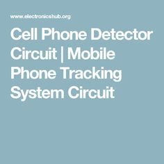 Cell Phone Detector Circuit | Mobile Phone Tracking System Circuit