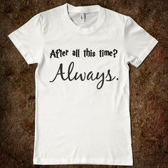 After all this time? Always. This. Is. Perfect.!!! Someone please get me this!!! :D <3