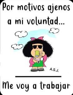 Fotos De Ana Bustamante En Cartelera | Mensajes De Mafalda Funny Good Morning Quotes, Good Day Quotes, Best Quotes, Funny Spanish Jokes, Spanish Humor, Mafalda Quotes, Spanish Inspirational Quotes, Funny Note, Funny Emoji