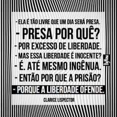 "Sim, ""a liberdade ofende"". #frases #claricelispector #liberdade #instabynina"