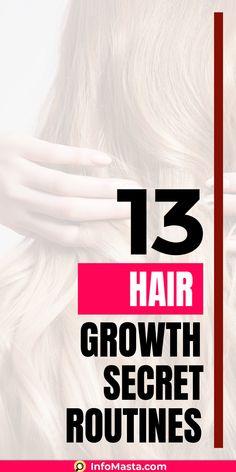 13 Hair Growth Secret Routines