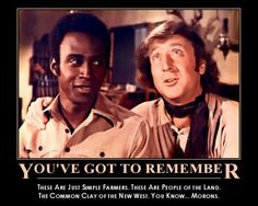 Blazing Saddles is proof that Mel Brooks is a genius.