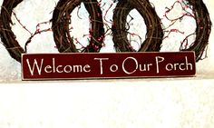 Welcome To Our Porch - Primitive Country Painted Sign, Country decor, Wall Decor, Porch Decor, Farmhouse Decor, housewarming gift by thecountrysignshop on Etsy