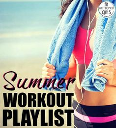 Reminiscing will be tempting with this killer summer workout playlist. | Fit Bottomed Girls
