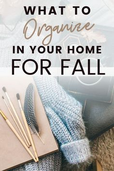 A guide to all the things that can be organized in your home for Fall