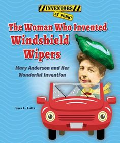 Mary anderson s smart thinking helped her get a patent for the