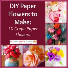 DIY Paper Flowers to Make: 10 Crepe Paper Flowers | AllFreePaperCrafts.com