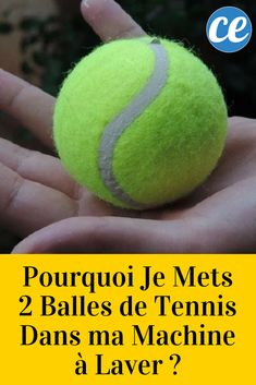 Pourquoi Je Mets 2 Balles de Tennis Dans ma Machine à Laver ?