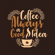 'coffee always good idea' by Chris olivier Coffee Box, Coffee Is Life, Cafe Quotes, Cafe Rico, Coffee Jokes, Coffee Artwork, Fashion Banner, Good Morning Coffee, Coffee Poster