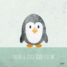 Freeze a jolly good fellow!
