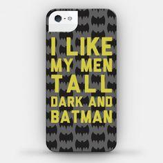 I Like My Men Tall Dark And Batman