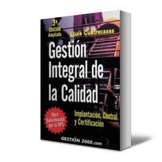Gestión integral de la calidad [Recurso electrónico] : implantación, control y certificación / Lluís Cuatrecasas. 3ª ed. Barcelona : Profit, 2009.
