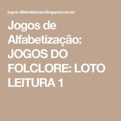 Jogos de Alfabetização: JOGOS DO FOLCLORE: LOTO LEITURA 1