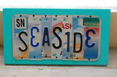SEASIDE - License Plate Art, Custom Home Decor by Unique PL8Z!    https://www.etsy.com/listing/101104145/seaside-license-plate-art-custom-home#