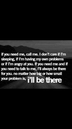 If you need me