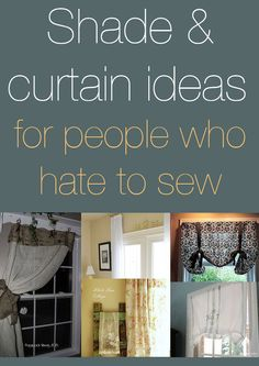 Shade & curtain ideas for people who hate to sew