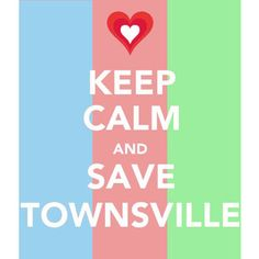 The Powerpuff Girls | Keep Calm and Save Townsville