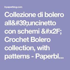 Collezione di bolero all'uncinetto con schemi / Crochet Bolero collection, with patterns - Paperblog