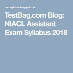 TestBag.com Blog: NIACL Assistant Exam Syllabus 2018 Online Mock Test, Blog, Blogging