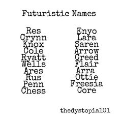 Looking for some futuristic names that are cool sounding and unique? Thedystop - Kids Names - Ideas fo Kids Names - Looking for some futuristic names that are cool sounding and unique? Book Writing Tips, Writing Resources, Writing Help, Writing Prompts, Writing Ideas, Name Inspiration, Writing Inspiration, The Words, Futuristic Names