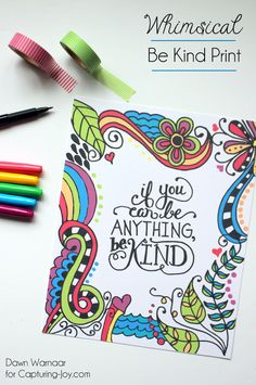 """Whimsical Be Kind Print. Free Hand-Lettered & Illustrated """"If you can be anything, be kind"""" Print available to download in 3 sizes: 5x7, 8x10 and 11x17."""