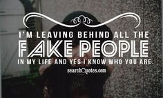 Feels good to get rid of the fake people- bye, bitch! If you think I'm talking about you, I probably am!