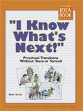 """High/Scope: Online Store: """"I Know What's Next!"""" Preschool Transitions Without Tears or Turmoil"""