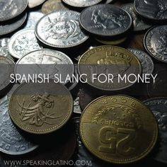 46 Spanish Slang Words for Money in 20 Countries #SpanishSlang #Money #Spanish  Read the full list here: http://www.speakinglatino.com/speaking-latino-whats-the-word-money/