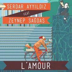 Serdar Ayyildiz feat. Zeynep Sagdas –  L'amour Single  2014  Albümünü İndir